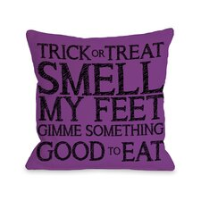 Trick Or Treat Smell My Feet Pillow