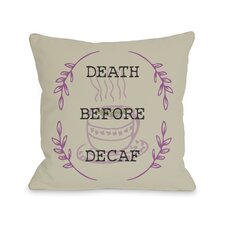 Death Before Decaf Pillow