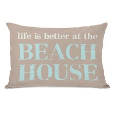 Life is Better At the Beach House Pillow