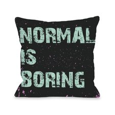 Normal is Boring Pillow