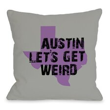 Austin Lets Get Weird Pillow