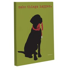 Doggy Decor Make Things Happen Graphic Art on Canvas
