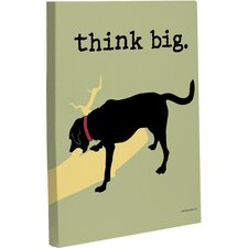 Doggy Decor Think Big Graphic Art on Canvas