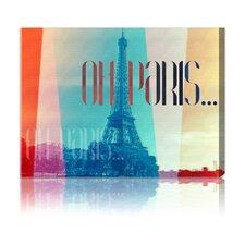 ''Oh Paris'' Graphic Art on Canvas