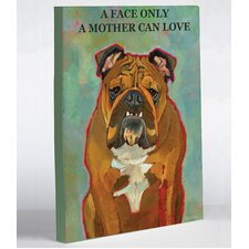 Doggy Decor a Face Only a Mother Can Love Graphic Art on Canvas
