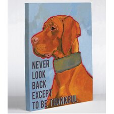 Doggy Decor Never Look Back Except To Be Thankful Graphic Art on Canvas