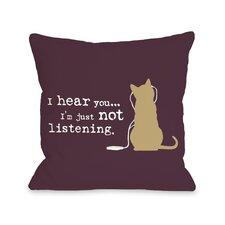 Doggy Décor Not Listening Cat  Pillow