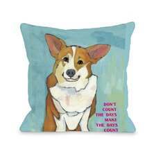 Doggy Décor Don't Count The Days Pillow