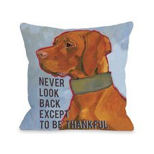 Doggy Décor Never Look Back Except To Be Thankful Pillow