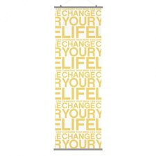 Slat Change Your Life Wall Hanging