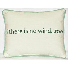 <strong>Betsy Drake Interiors</strong> Thoughts for the Day No Wind Indoor / Outdoor Pillow
