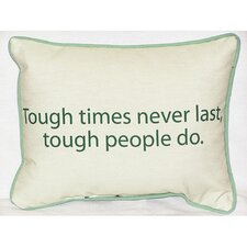 Thoughts for the Day Tough Times Indoor / Outdoor Pillow