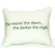 Thoughts for the Day The Nearer the Dawn Indoor / Outdoor Pillow