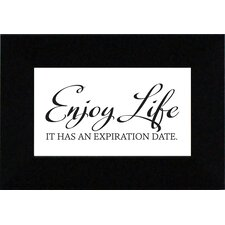 Enjoy Life. It Has an Expiration Date. Framed Textual Art