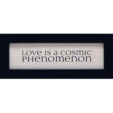 Love Is A Cosmic Phenomenon Print Art