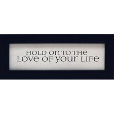 <strong>Artistic Reflections</strong> Hold On To The Love Of Your Life Print Art