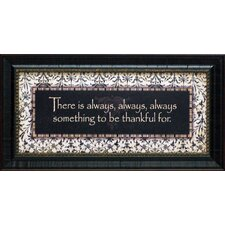 There's Always Something to Be Thankful Framed Textual Art