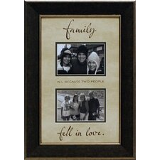 Family…All Because Two People Photo Frame