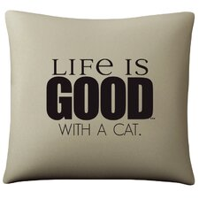 Life Is Good with A Cat Cotton Pillow