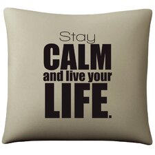 Stay Calm and Live Your Life Cotton Pillow