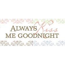 Always Kiss Me Goodnight Kids Canvas Art