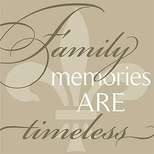 Family Memories Are Timeless... Simplicity Textual Art on Canvas