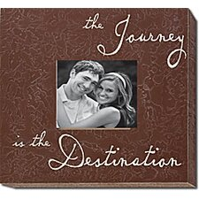 The Journey Is the Destination Home Frame