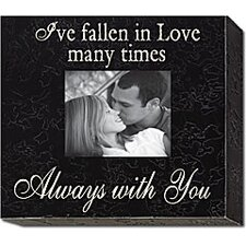 I'Ve Fallen in Love Many Times... Home Frame