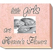 Little Girls Are Heaven's Flowers Picture Frame