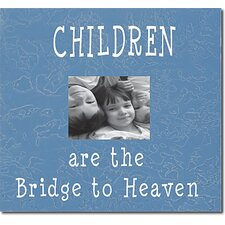 Children Are The Bridge To Heaven Child Frame