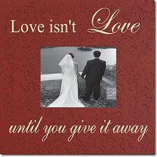 Love Isn't Love Until... Memory Box