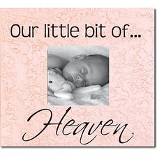 Our Little Bit Of...Heaven Picture Frame