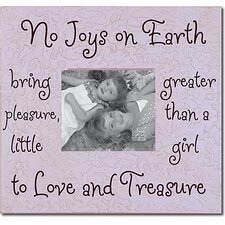 No Joys On Earth Bring Greater Pleasure... Picture Frame