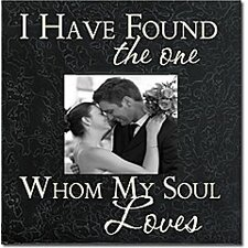 I Have Found the One Whom My Soul Loves Home Frame