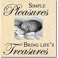 Simple Pleasures Bring Life's Treasures Home Frame