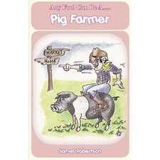 Any Fool Can Be a Pig Farmer
