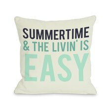 Summertime & The Livin' is Easy Pillow