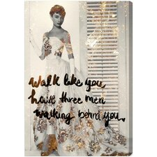 'Walk Like You Have' Graphic Art on Canvas