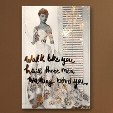 Walk Like You Have Canvas Art