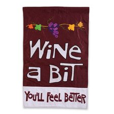 Wine A Bit, You'll Feel Better 2-Sided Garden Flag