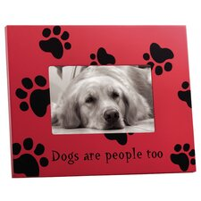 "Home ""Dogs are people too"" Picture Frame"
