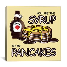Kitchen You are the Syrup to My Pancakes Canvas Art