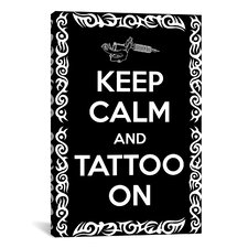 Keep Calm and Tattoo On Textual Art on Canvas