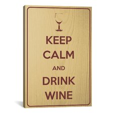 Keep Calm and Drink Wine Textual Art on Canvas