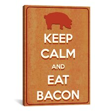 Keep Calm and Eat Bacon Textual Art on Canvas
