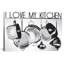 I Love My Kitchen by Luz Graphics Graphic Art on Canvas