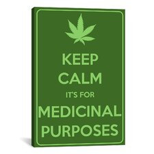 Keep Calm It's for Medicinal Purposes Textual Art on Canvas