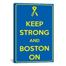 Keep Calm Strong and Boston On Textual Art on Canvas