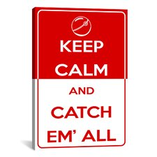 Keep Calm and Catch Em' All Textual Art on Canvas