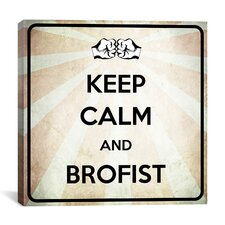 Keep Calm and Brofist Textual Art on Canvas